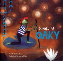 Dorinta lui Oaky / text de Undina Bubur ; ilustratii de Georgiana Chitac
