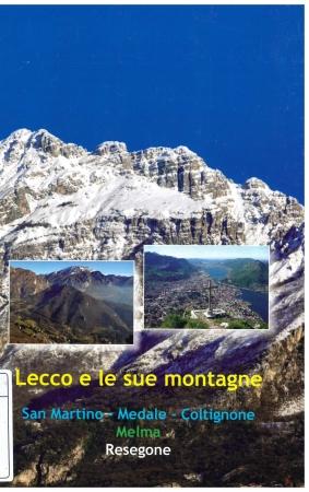 Lecco e le sue montagne [: (Gruppi San Martino, Melma, Resegone)]