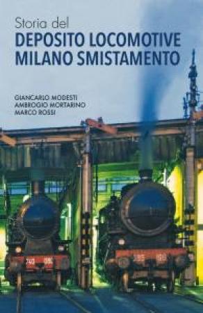 Storia del deposito locomotive Milano smistamento
