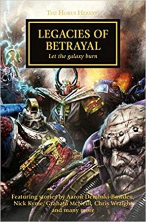 The horus heresy. Legacies of betrayal