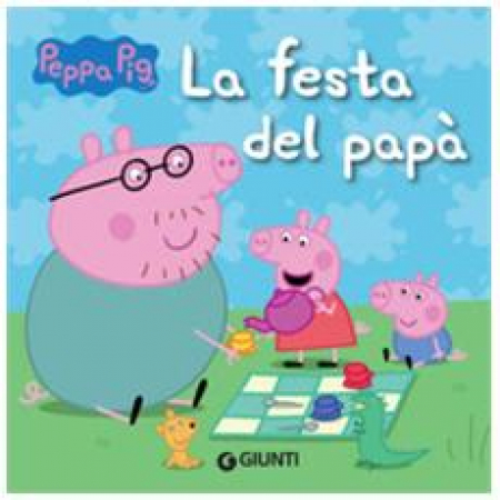 Peppa Pig. La festa del papà