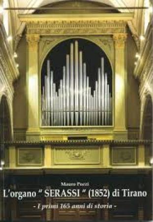 """L'organo """"Serassi"""" (1852) della Chiesa Prepositurale Collegiata di San Martino in Tirano"""