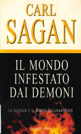 Il mondo infestato dai demoni : la scienza e il nuovo oscurantismo / Carl Sagan ; traduzione di Libero Sosio