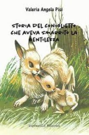 Storia del coniglietto che aveva smarrito la gentilezza