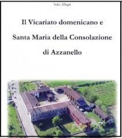 Il vicariato domenicano e Santa Maria della Consolazione di Azzanello