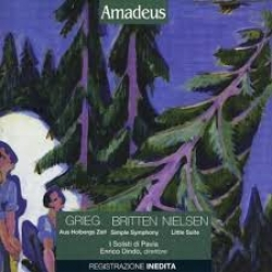 Aus Holbergs Zeit [Audioregistrazione] / Grieg . Simple simphony / Britten . Little suite / Nielsen ; I solisti di Pavia ; Enrico Dindo, direttore
