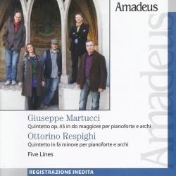 Quintetto op. 45 in do maggiore per pianoforte e archi  [Audioregistrazione] / Giuseppe Martucci . Quintetto in fa minore per pianoforte e archi / Ottorino Respighi