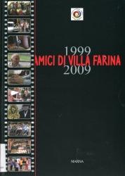 Amici di Villa Farina [: 1999-2009]