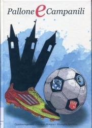 Pallone e campanili : [Casateserogoredo, Luciano Manara, Missaglia Sportiva]