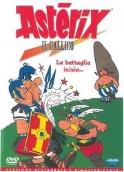 Asterix il gallico [DVD] : la battaglia inizia... / regia e sceneggiatura di René Goscinny and Albert Uderzo ; musiche di Gerard Calvi