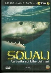 Squali [DVD] : la verità sui killer dei mari / produced and directed by Nick Caloyianis, Clarita Berger ; written by Garry Michael Kluger, Lori Oliwenstein