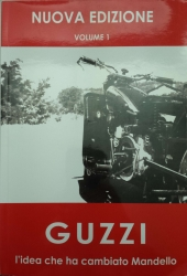 Guzzi : l'idea che ha cambiato Mandello / A.A.V.V. coordinati da Simonetta Carizzoni e Maddalena Corti per Archivio Comunale Memoria locale. Volume 1