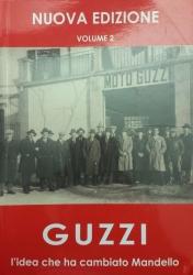 Guzzi : l'idea che ha cambiato Mandello / A.A.V.V. coordinati da Simonetta Carizzoni e Maddalena Corti per Archivio Comunale Memoria locale. Volume 2