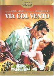 Via col vento [DVD] / directed by Victor Fleming ; screen play by Sidney Howard ; music by Max Steiner ; dal romanzo di Margaret Mitchell