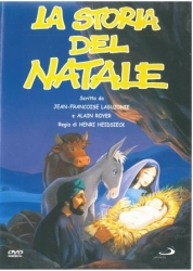 La storia del Natale [DVD] / regia: Henri Heidsieck ; da un racconto di Alain Royer ; sceneggiatuta: J.F. Laguionie ; musica: Christophe Heral