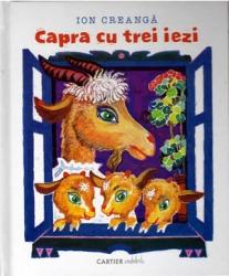 Capra cu trei iezi / Ion Creanga ; ilustratii de Igor Vieru