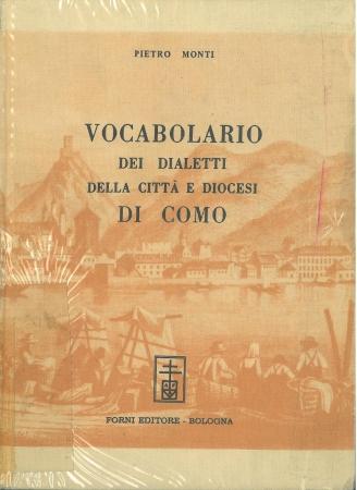 Vocabolario dei dialetti della città e diocesi di Como : con esempi e riscontri di lingue antiche e moderne