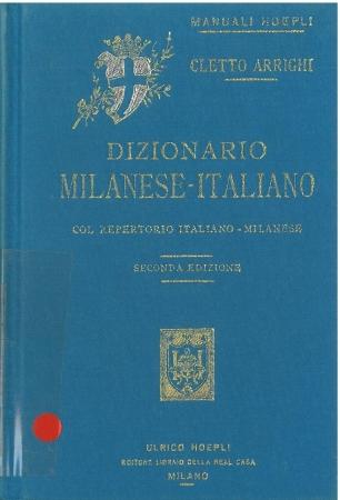 Dizionario milanese-italiano : col repertorio italiano-milanese / per Cletto Arrighi