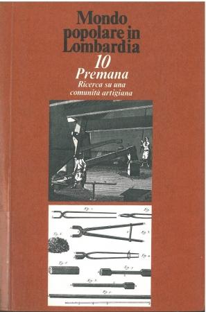Premana : ricerca su una comunità artigiana / di Guido Bertolotti ... [e altri] ; contributi di Elio Bertolina, Gianni Reina, Sandro Spini