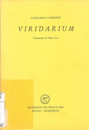 Viridarium / Giancarlo Consonni ; commento di Franco Loi