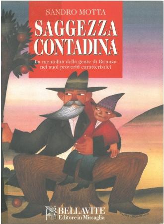 Saggezza contadina : la mentalità della gente di Brianza nei suoi proverbi caratteristici / Sandro Motta