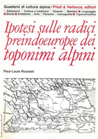 Ipotesi sulle radici preindoeuropee dei toponimi alpini / Paul-Louis Rousset