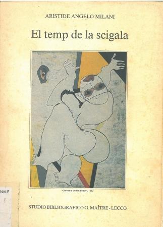 El temp de la scigala / Aristide Angelo Milani