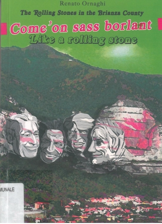 Come'on sass borlant [: like a rolling stone : the ROlling Stones in the Brianza County]
