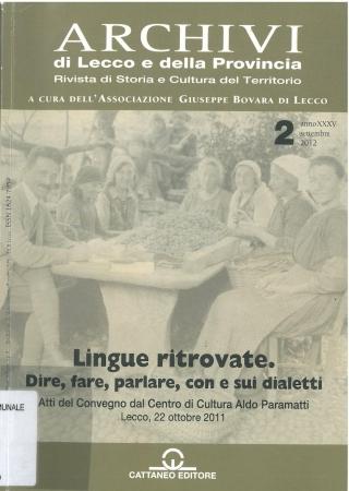 Lingue ritrovate : dire, fare, parlare, con e sui dialetti : atti del Convegno dal Centro di Cultura Aldo Paramatti : Lecco, 22 ottobre 2011
