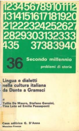 Lingua e dialetti nella cultura italiana da Dante a Gramsci / Tullio De Mauro [e altri] ; testi antologici da D. Alighieri [e altri]