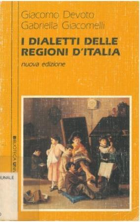 I dialetti delle regioni d'Italia / Giacomo devoto, Gabriella Giacomelli
