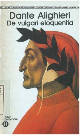 De vulgari eloquentia / Dante Alighieri ; traduzione e saggi introduttivi di Claudio Marazzini e Concetto Del Popolo