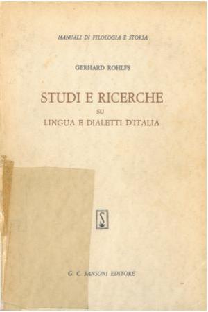 Studi e ricerche su lingua e dialetti italiani / Gerhard Rohlfs