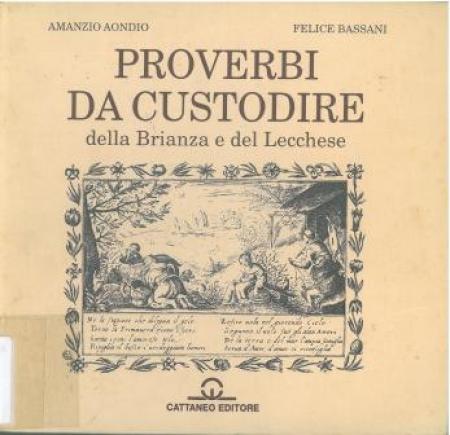 Proverbi da custodire della Brianza e del Lecchese / Amanzio Aondio, Felice Bassani