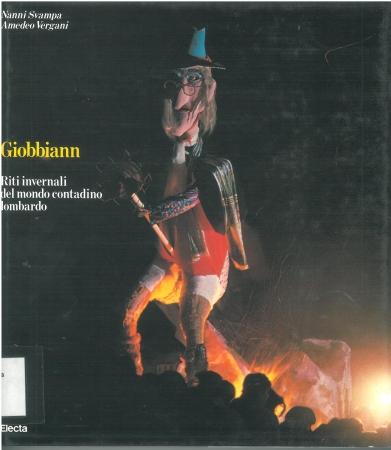 Giobbiann : riti invernali del mondo contadino lombardo / Nanni Svampa, Amedeo Vergani