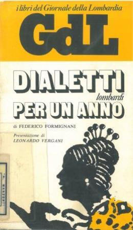 Dialetti lombardi per un anno / di Federico Formignani ; presentazione di Leonardo Vergani