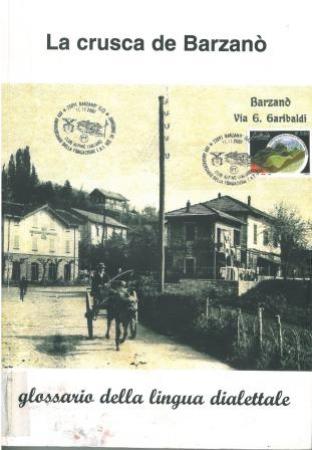 La crusca de Barzanò cunt una quai curiusità : glossario [della lingua dialettale] / Renato Vigano'
