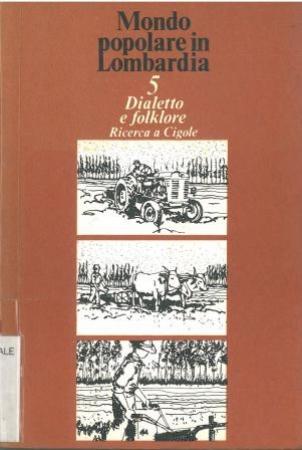 Dialetto e folklore : ricerca a Cigole / Glauco Sanga, trascrizioni musicali di Giorgio Ferrari