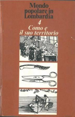 Como e il suo territorio / a cura di Roberto Leydi e Glauco Sanga