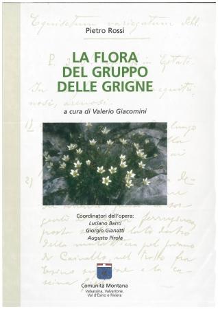 La flora del gruppo delle Grigne / Pietro Rossi ; a cura di Valerio Giacomini ; coordinatori dell'opera: Luciano Banti, Giorgio Gianatti, Augusto Pirola