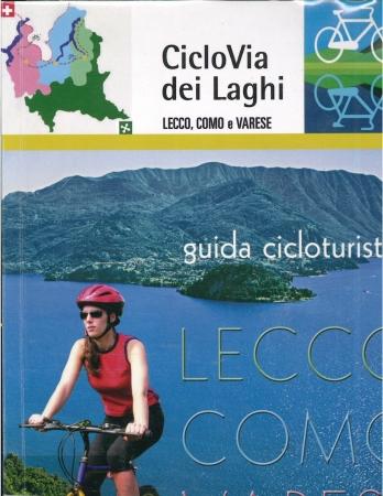 Ciclovia dei laghi : Lecco, Como, Varese : guida cicloturistica