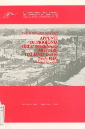 Appunti di prigionia dell'internato militare italiano 2-4193 (1943-1945) / Carlo Osvaldo Marazzi ; note di Lorenzo Marazzi
