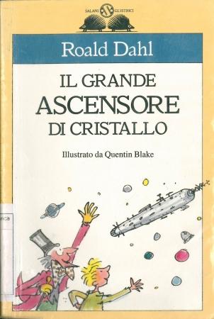 Il grande ascensore di cristallo / Roald Dahl ; illustrazioni di Quentin Blake