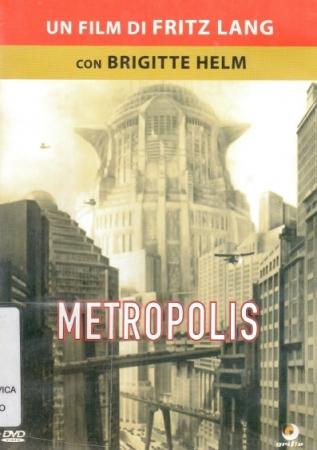 Metropolis [DVD] / regia Fritz Lang ; sceneggiatura Fritz Lang e Thea von Harbou dall'omonimo romanzo di Thea vob Harbou ; musica Gottfried Huppertz