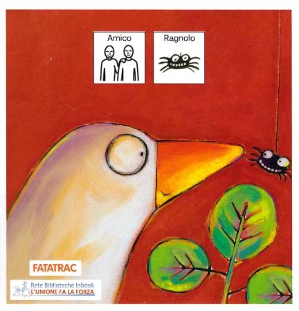 Amico ragnolo / Gloria Francella; [traduzione in simboli di Eugenia Ratti