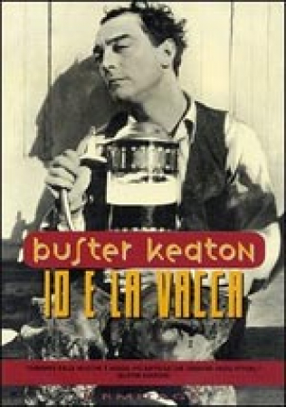 Io e la vacca [DVD] / regia Buster Keaton ; sceneggiatura Raymond Cannon