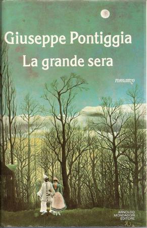 La grande sera / Giuseppe Pontiggia