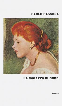 La ragazza di Bube / Carlo Cassola