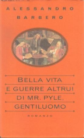 Bella vita e guerre altrui di Mr.Pyle, gentiluomo / Alessandro Barbero
