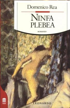Ninfa plebea / Domenico Rea